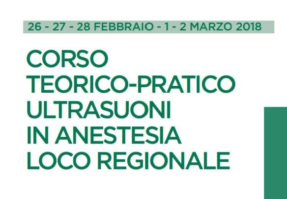 Corso teorico-pratico ultrasuoni in anestesia loco regionale – EDIZIONE DI FEBBRAIO 2018 –
